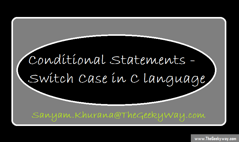 Conditional Statements : Switch Case C language