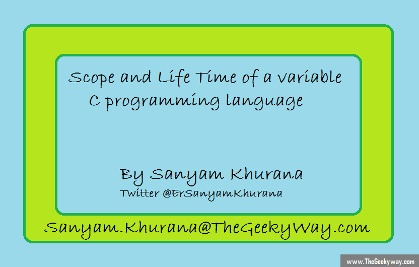 Scope and life time of a variable in C programming language